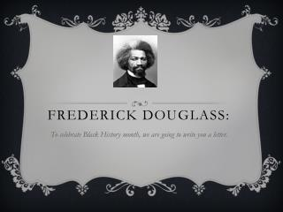 Frederick Douglass: