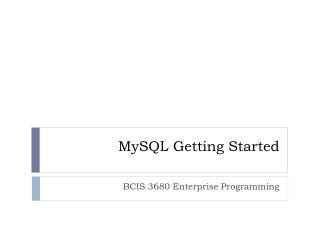MySQL  Getting Started