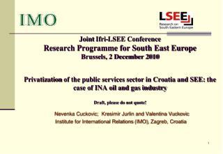 Nevenka Cuckovic;  Kresimir Jurlin and Valentina Vuckovic Institute for International Relations  (IMO) , Zagreb, Croati