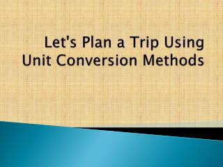 Let's Plan a Trip Using Unit Conversion Methods
