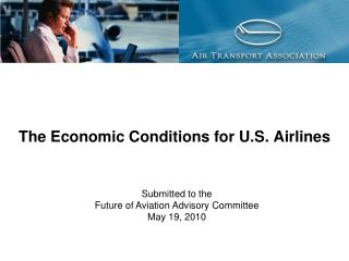 Submitted to the  Future of Aviation Advisory Committee May 19, 2010