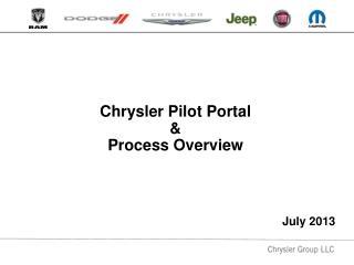 Chrysler Pilot Portal  &  Process Overview