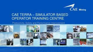 CAE  TERRA – SIMULATOR BASED OPERATOR TRAINING CENTRE