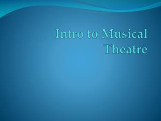 Intro to Musical Theatre