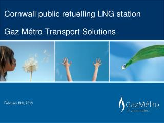 Cornwall public refuelling LNG station  Gaz Métro  Transport Solutions