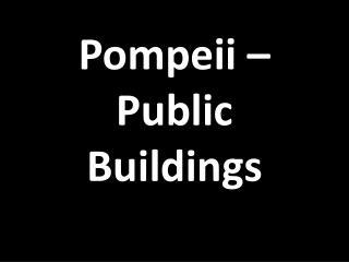 Pompeii – Public Buildings