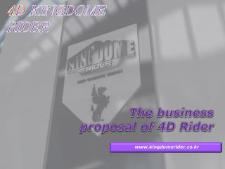 The business proposal of 4D Rider