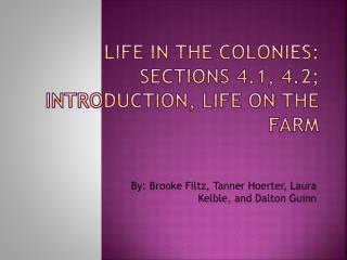 Life in The Colonies: Sections 4.1, 4.2; Introduction, Life on the Farm