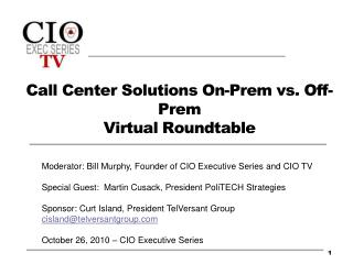 Call  Center  Solutions On- Prem  vs. Off- Prem Virtual Roundtable