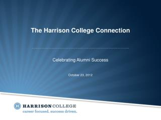The Harrison College Connection