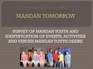 2010 Chamber Leadership Field Project MANDAN TOMORROW