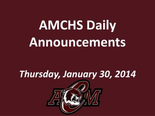 AMCHS Daily Announcements Thursday,  January  30,  2014