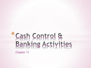 Cash Control & Banking Activities