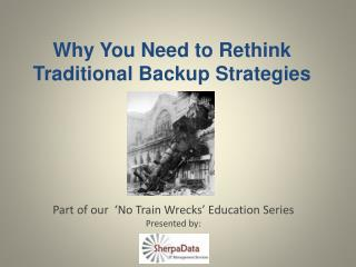 Why You Need to Rethink Traditional Backup Strategies