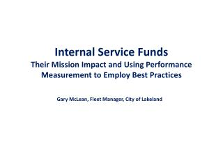 Internal Service Funds Their Mission Impact and Using Performance Measurement to Employ Best Practices