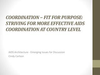 Coordination − fit for purpose: Striving for more effective AIDS coordination at country level