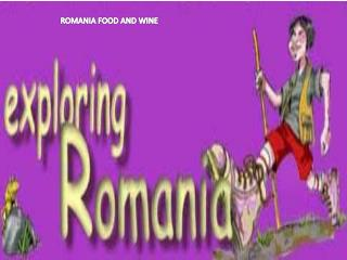 ROMANIA FOOD AND WINE