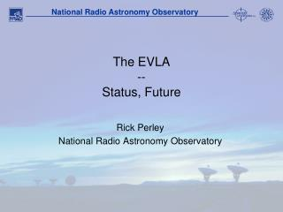 The EVLA  --  Status, Future