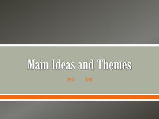 Main Ideas and Themes