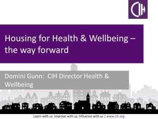 Housing for Health & Wellbeing � the way forward