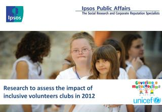 Research to assess the impact of inclusive  volunteers clubs in 2012