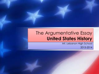 The Argumentative Essay United States History