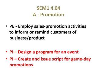 SEM1 4.04 A - Promotion