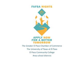 The Greater El Paso Chamber of Commerce The University of  T exas at El Paso El Paso Community College Area school dist