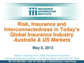 Risk, Insurance and Interconnectedness in Today�s   Global Insurance Industry Australia & US Markets