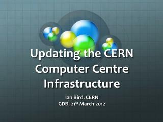 Updating the CERN Computer Centre Infrastructure