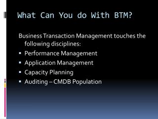 What Can You do With BTM?