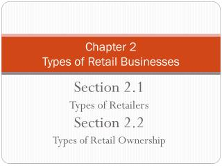 Chapter 2  Types of Retail Businesses