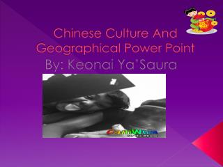 Chinese Culture And Geographical Power Point