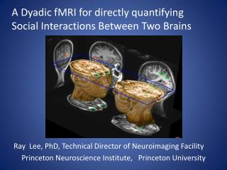 A Dyadic fMRI for directly quantifying  Social Interactions Between Two Brains