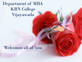 Department  of  MBA KBN College Vijayawada Welcomes all of you