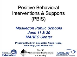 Positive Behavioral  Interventions & Supports  (PBIS)