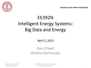 EE392N Intelligent Energy Systems:  Big Data and Energy April 2, 2013