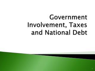 Government Involvement, Taxes and National Debt