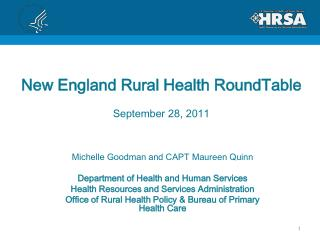 Michelle Goodman and CAPT Maureen Quinn Department of Health and Human Services Health Resources and Services Administr