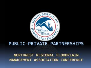 Public-Private Partnerships Northwest Regional Floodplain Management  Association  conference
