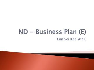 ND - Business  Plan (E)