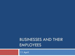 Businesses and their employees