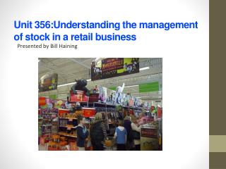 Unit 356:Understanding the management of  stock in a  retail business