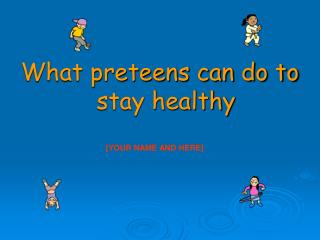 what preteens can do to stay healthy