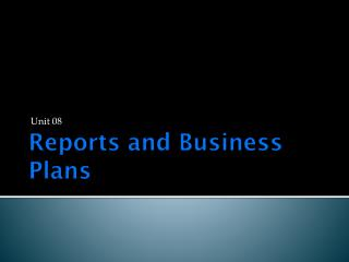 Reports and Business Plans