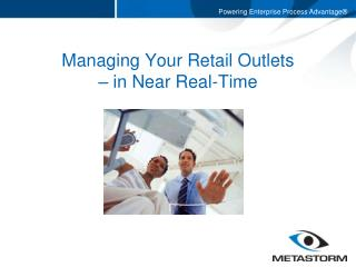 Managing Your Retail Outlets  – in Near Real-Time