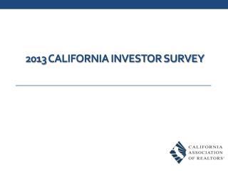 2013  California INVESTOR SURVEY