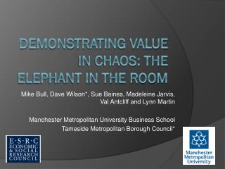 Demonstrating value in chaos: the elephant in the room