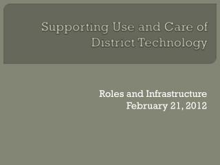 Supporting Use and Care of District Technology