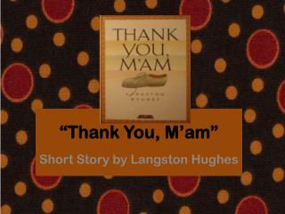 �Thank You,  M�am �